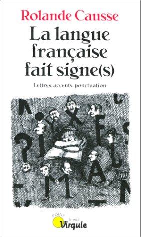 9782020321174: LA LANGUE FRANCAISE FAIT SIGNE(S). Lettres, accents, ponctuation