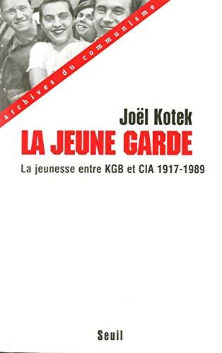 La Jeune Garde. La jeunesse entre KGB