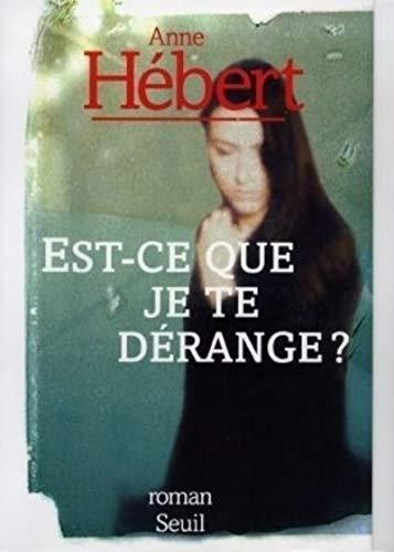 Est-ce que je te derange?: Recit (French: Hebert, Anne