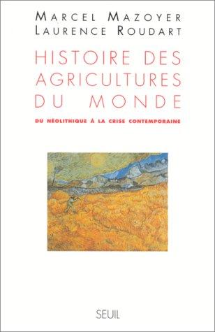 9782020323970: Histoire des agricultures du monde: Du néolithique à la crise contemporaine (French Edition)