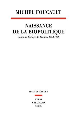 9782020324014: La naissance de la biopolitique. cours au college de France (1978-1979) (Hautes études)