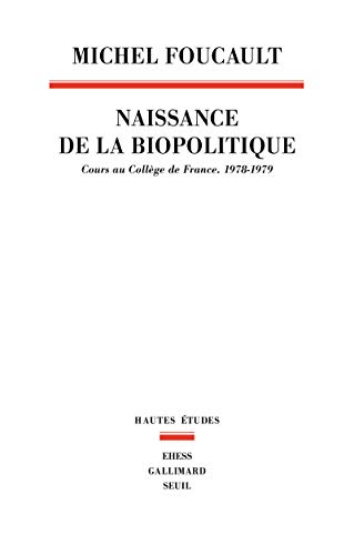 9782020324014: La Naissance de la biopolitique. Cours au Collège de France (1978-1979)