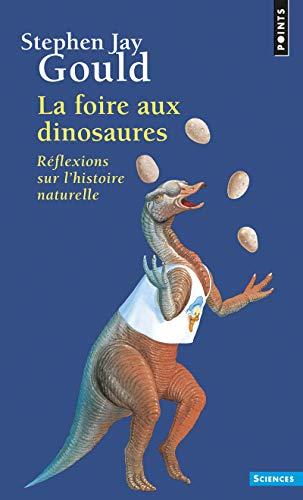 9782020324205: Foire Aux Dinosaures. R'Flexions Sur L'Histoire Naturelle(la) (English and French Edition)