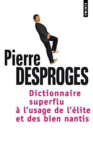 9782020324366: Dictionnaire superflu à l'usage de l'élite et des biens nantis