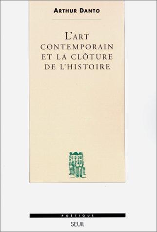 L'art contemporain et la clôture de l'histoire (2020326418) by Danto, Arthur