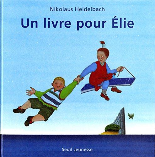 9782020326797: Un livre pour Élie