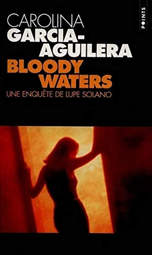 9782020330244: Bloody Waters. Une Enqute de Lupe Solano (French Edition)