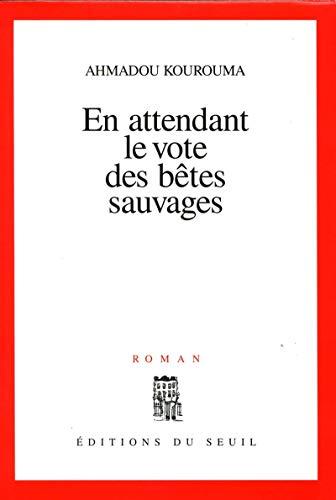 En attendant le vote des betes sauvages: Roman (French Edition): Kourouma, Ahmadou