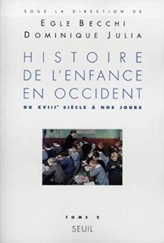 9782020331609: HISTOIRE DE L'ENFANCE EN OCCIDENT. Tome 2, Du XVIIIème siècle à nos jours (U.H.Refer.)