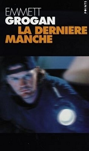 Derni're Manche(la) (English and French Edition): Emmett Grogan