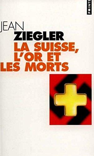Suisse, l'or et les morts: Ziegler, Jean