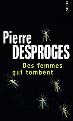 DES Femmes Qui Tombent: Desproges, Pierr