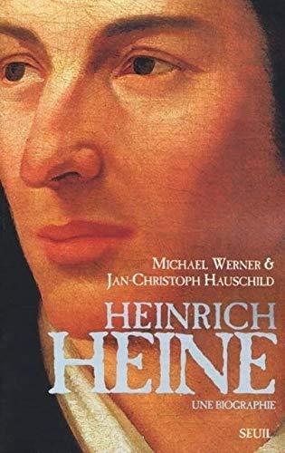 Heinrich Heine: Hauschild, Jan-Christoph; Werner, Michael