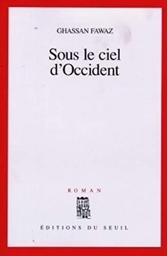 Sous le ciel d'Occident: Roman (French Edition): Ghassan Fawaz