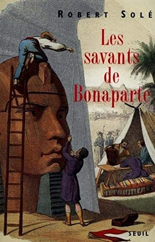 Les savants de Bonaparte (French Edition) (2020338459) by Robert Solé