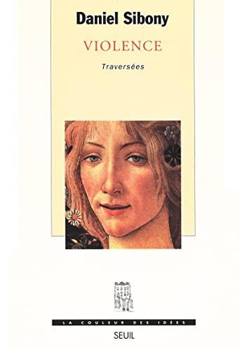 Violence: Traversees (La couleur des idees) (French Edition): Sibony, Daniel