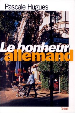 9782020340465: Le bonheur allemand (French Edition)