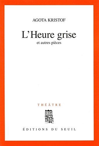 9782020344838: L'heure grise et autres pièces: Théâtre (French Edition)