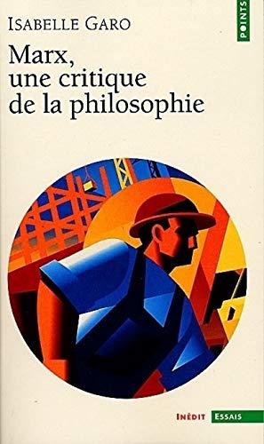 Marx, critique de la philosophie: Garo, Isabelle