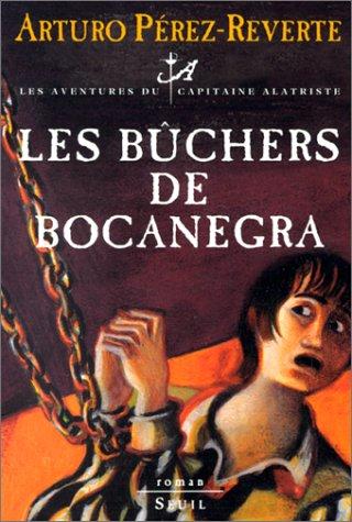 9782020347198: Les aventures du capitaine Alatriste, Tome 2 : Les bûchers de Bocanegra