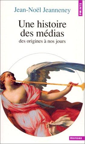 9782020348416: Une Histoire DES Medias (Points. Histoire) (French Edition)