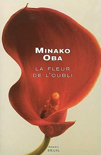 La Fleur de l'oubli (French Edition): Oba, Minako
