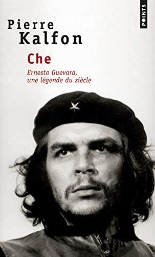 9782020349628: CHE. : Ernesto Guevara, une légende du siècle
