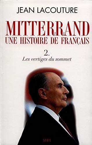 Mitterrand, une histoire de Français: 2. Les vertiges du sommet (2020351676) by Lacouture, Jean