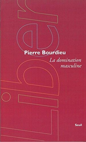 La Domination masculine: Pierre Bourdieu