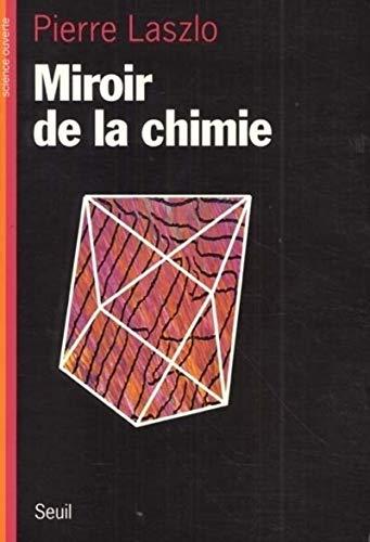 Miroir de la chimie: Laszlo, Pierre