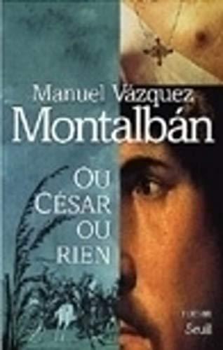 Ou César ou Rien: Vazquez Montalban, Manuel