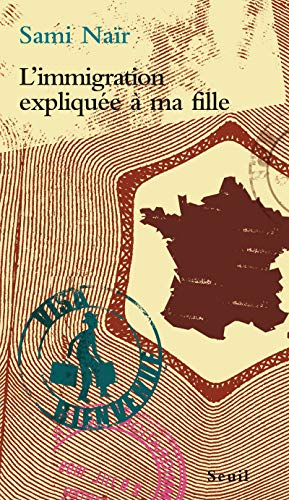 9782020354530: L'Immigration Explique a ma Fille (French Edition)