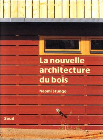 9782020358552: La nouvelle architecture du bois