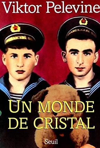 MONDE DE CRISTAL -UN-: PELEVINE VIKTOR