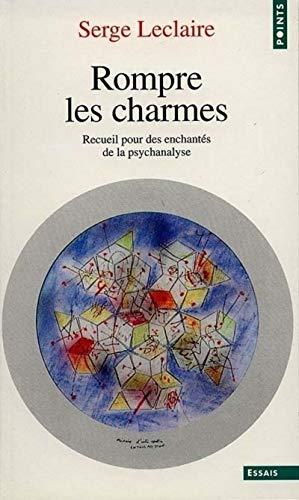 9782020359641: Rompre Les Charmes. Recueil Pour Des Enchant's de La Psychanalyse (English and French Edition)