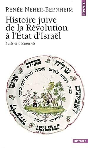 Histoire juive de la révolution à l'Etat d'Israël: Neher-Bernheim, ...