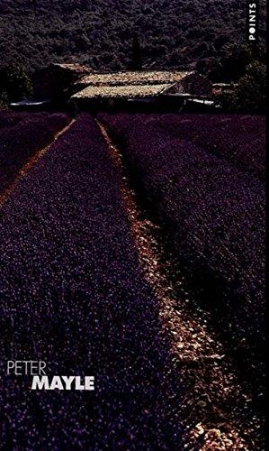 Une année en Provence - Provence toujours - Hôtel Pastis: Mayle, Peter