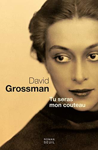 TU SERAS MON COUTEAU: GROSSMAN DAVID