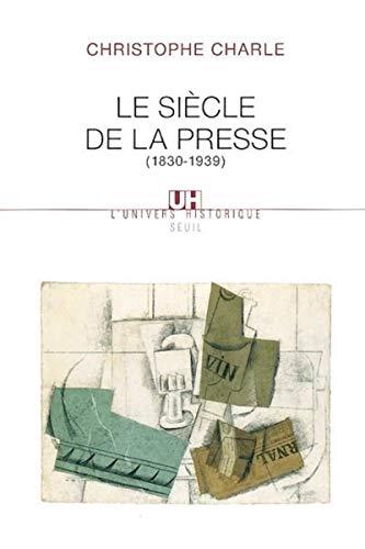 9782020361743: Le si�cle de la presse (1830-1939)