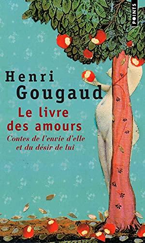 LIVRE DES AMOURS -LE- -P0584-: GOUGAUD HENRI