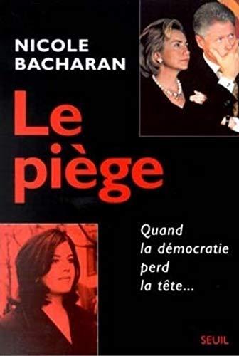 9782020362078: Le piège: Quand la démocratie perd la tête (French Edition)