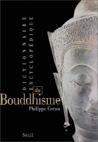 Dictionaire Encyclopedique Du Boudhisme (French Edition): Cornu, Philippe