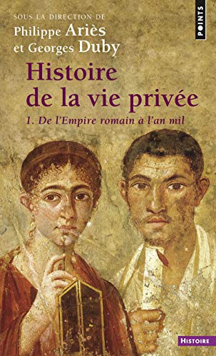 9782020364171: Histoire de La Vie Priv'e. de L'Empire Romain L'An Mil T1 (English and French Edition)