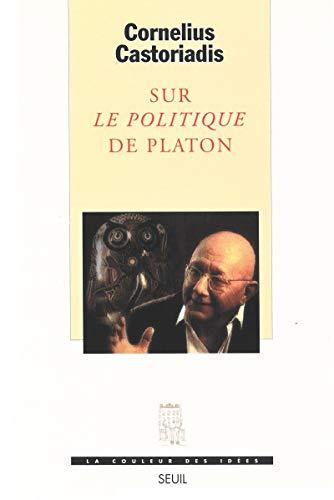 9782020365703: Sur Le politique de Platon (La couleur des idées) (French Edition)