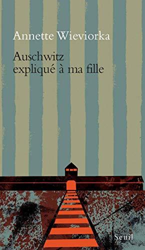 9782020366991: Auschwitz expliqué à ma fille (French Edition)
