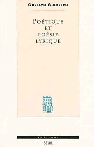 Poétique et poésie lyrique: Guerrero, Gustavo