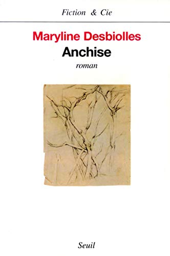 9782020371704: Anchise: Roman (Fiction & Cie) (French Edition)