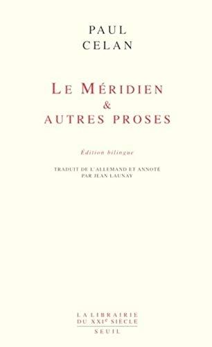 Le Méridien & autres proses (La librairie du XXIe siècle) (French Edition) (9782020371995) by Celan, Paul