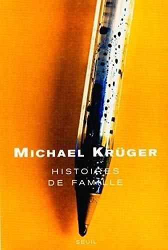 Histoires de famille: Kr�ger, Micha�l