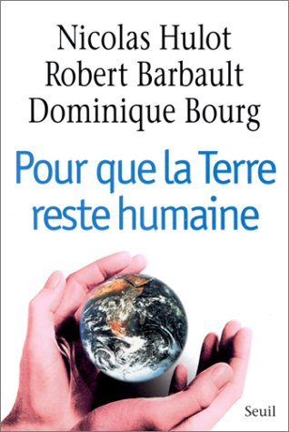 Pour que la terre reste humaine: Nicolas Hulot Robert